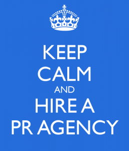 Keep Calm and Hire A PR Agency