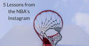 5 Lessons from NBA's Instagram