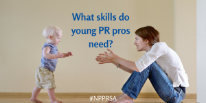What skills do young PR pros need-