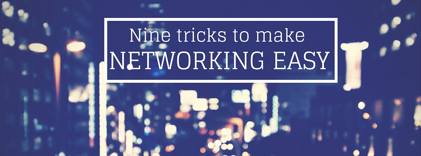 9 tricks to make networking easy