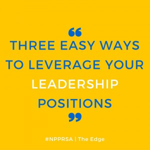 Three Easy Ways to LEverage your leadership positions
