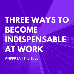 Three Ways to become indespenSable
