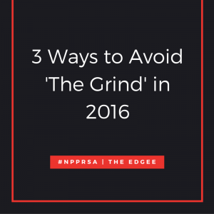 3 Ways to Avoid 'The Grind' in 2016