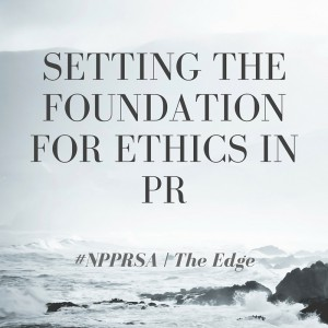Setting the foundation for ethics in pr