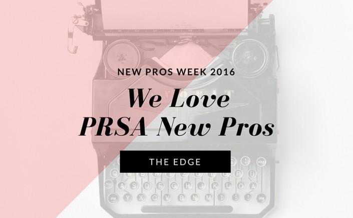We LovePRSA New Pros